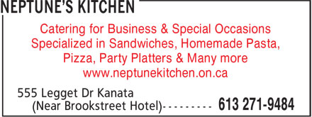 Neptune's Kitchen (613-271-9484) - Display Ad - Catering for Business & Special Occasions Specialized in Sandwiches, Homemade Pasta, Pizza, Party Platters & Many more www.neptunekitchen.on.ca Catering for Business & Special Occasions Specialized in Sandwiches, Homemade Pasta, Pizza, Party Platters & Many more www.neptunekitchen.on.ca
