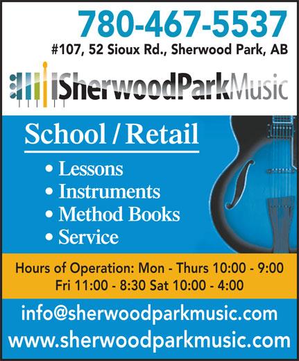 Sherwood Park Music (780-467-5537) - Display Ad - 780-467-5537 #107, 52 Sioux Rd., Sherwood Park, AB School / Retail Lessons Instruments Method Books Service Hours of Operation: Mon - Thurs 10:00 - 9:00 Fri 11:00 - 8:30 Sat 10:00 - 4:00 www.sherwoodparkmusic.com