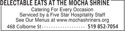 Delectable Eats at the Mocha Shrine (519-852-7054) - Display Ad - Catering For Every Occasion Serviced by a Five Star Hospitality Staff See Our Menus at www.mochashriners.org Catering For Every Occasion Serviced by a Five Star Hospitality Staff See Our Menus at www.mochashriners.org