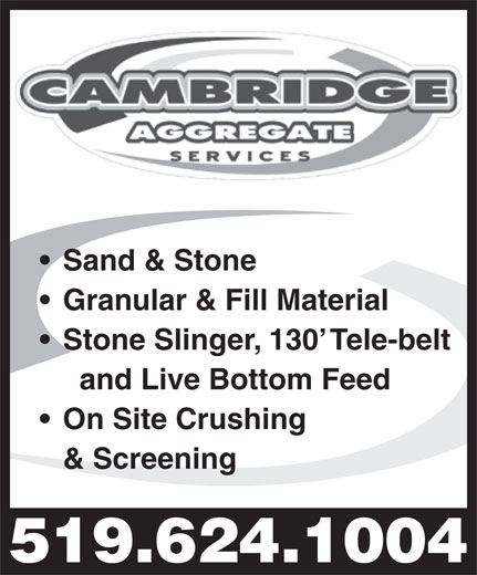 Cambridge Aggregate Services (519-624-1004) - Annonce illustrée======= - Sand & Stone Granular & Fill Material Stone Slinger, 130  Tele-belt and Live Bottom Feed On Site Crushing & Screening 519.624.1004