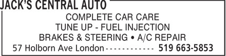 Jack's Central Auto (519-663-5853) - Display Ad - COMPLETE CAR CARE TUNE UP - FUEL INJECTION BRAKES & STEERING • A/C REPAIR
