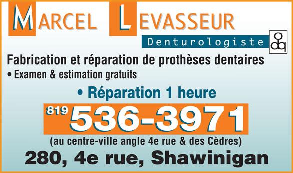 Clinique de Denturologie Marcel Levasseur (819-536-3971) - Display Ad - Fabrication et réparation de prothèses dentaires Examen & estimation gratuits Réparation 1 heure 819 536-3971 (au centre-ville angle 4e rue & des Cèdres) 280, 4e rue, Shawinigan