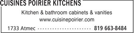 Poirier Kitchens (819-663-8484) - Display Ad - Kitchen & bathroom cabinets & vanities www.cuisinepoirier.com Kitchen & bathroom cabinets & vanities www.cuisinepoirier.com