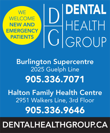 Margel Ryan Dr (905-336-7071) - Display Ad - WE WELCOME NEW AND EMERGENCY PATIENTS Burlington Supercentre 2025 Guelph Line 905.336.7071 Halton Family Health Centre 2951 Walkers Line, 3rd Floor 905.336.9646 DENTALHEALTHGROUP.CA