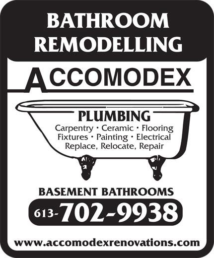 Accomodex (613-738-0101) - Annonce illustrée======= - BATHROOM REMODELLING PLUMBING Carpentry   Ceramic   Flooring Fixtures   Painting   Electrical Replace, Relocate, Repair BASEMENT BATHROOMS 613- 702-9938 www.accomodexrenovations.com