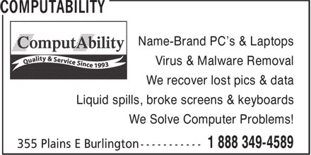 ComputAbility (1-855-837-7032) - Annonce illustrée======= - We Solve Computer Problems! Name-Brand PC's & Laptops Virus & Malware Removal We recover lost pics & data Liquid spills, broke screens & keyboards