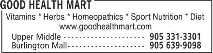 Good Health Mart (905-639-9098) - Annonce illustrée======= - Vitamins * Herbs * Homeopathics * Sport Nutrition * Diet www.goodhealthmart.com Upper Middle --------------------- 905 331-3301 Vitamins * Herbs * Homeopathics * Sport Nutrition * Diet www.goodhealthmart.com Upper Middle --------------------- 905 331-3301