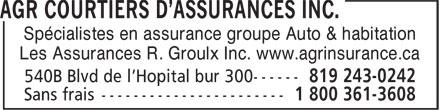 AGR Courtiers d'Assurances Inc (819-243-0242) - Annonce illustrée======= - Spécialistes en assurance groupe Auto & habitation Les Assurances R. Groulx Inc. www.agrinsurance.ca