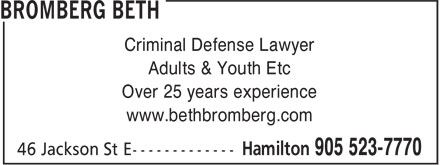 Beth Bromberg (905-523-7770) - Display Ad - Criminal Defense Lawyer Adults & Youth Etc Over 25 years experience www.bethbromberg.com