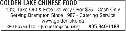 Golden Lake Chinese Food (905-840-1188) - Annonce illustrée======= - www.goldenlake.ca Serving Brampton Since 1987 - Catering Service 10% Take-Out & Free Delivery Over $25 - Cash Only