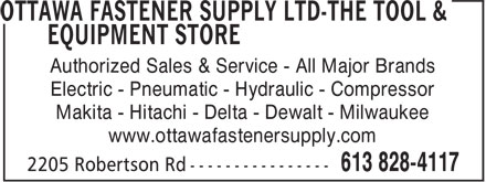 Tool & Equipment Store (613-828-8399) - Annonce illustrée======= - Authorized Sales & Service - All Major Brands Electric - Pneumatic - Hydraulic - Compressor Makita - Hitachi - Delta - Dewalt - Milwaukee www.ottawafastenersupply.com