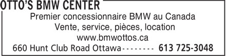 Otto's BMW Center (613-725-3048) - Annonce illustrée======= - Premier concessionnaire BMW au Canada Vente, service, pièces, location www.bmwottos.ca