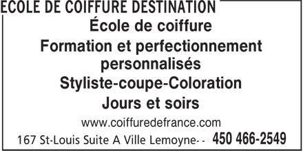 Ecole de Coiffure Destination (450-466-2549) - Annonce illustrée======= - Formation et perfectionnement Jours et soirs École de coiffure personnalisés Styliste-coupe-Coloration www.coiffuredefrance.com