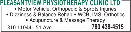 Pleasantview Physiotherapy (780-438-4515) - Annonce illustrée======= - • Motor Vehicle, Orthopedic & Sprots Injuries • Dizziness & Balance Rehab • WCB, IMS, Orthotics • Acupuncture & Massage Therapy • Motor Vehicle, Orthopedic & Sprots Injuries • Dizziness & Balance Rehab • WCB, IMS, Orthotics • Acupuncture & Massage Therapy