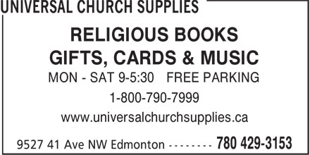 Universal Church Supplies (780-429-3153) - Annonce illustrée======= - RELIGIOUS BOOKS GIFTS, CARDS & MUSIC MON - SAT 9-5:30 FREE PARKING 1-800-790-7999 www.universalchurchsupplies.ca