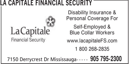 La Capitale Financial Security (905-795-2300) - Display Ad - Disability Insurance & Personal Coverage For Self-Employed & Blue Collar Workers www.lacapitaleFS.com 1 800 268-2835