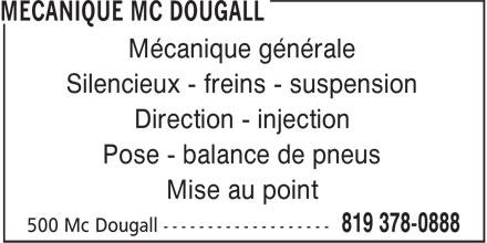 Mécanic McDougall (819-378-0888) - Annonce illustrée======= - Mécanique générale Silencieux - freins - suspension Direction - injection Pose - balance de pneus Mise au point