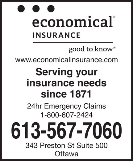 Le Groupe D'assurance Economical (613-567-7060) - Annonce illustrée======= - www.economicalinsurance.com Serving your insurance needs since 1871 24hr Emergency Claims 1-800-607-2424 613-567-7060 343 Preston St Suite 500 Ottawa