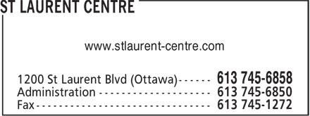 St Laurent Centre (613-745-6858) - Annonce illustrée======= - www.stlaurent-centre.com www.stlaurent-centre.com