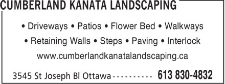 Cumberland Kanata Landscaping (613-830-4832) - Display Ad - • Driveways • Patios • Flower Bed • Walkways • Retaining Walls • Steps • Paving • Interlock www.cumberlandkanatalandscaping.ca