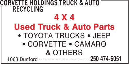 Corvette Holdings Truck & Auto Recycling (250-474-6051) - Display Ad - 4 X 4 Used Truck & Auto Parts • TOYOTA TRUCKS • JEEP • CORVETTE • CAMARO & OTHERS