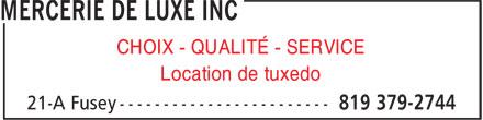 Mercerie De Luxe Inc (819-379-2744) - Annonce illustrée======= - CHOIX - QUALITÉ - SERVICE Location de tuxedo