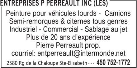 Les Entreprises P Perreault Inc (450-752-1772) - Annonce illustrée======= - Peinture pour véhicules lourds - Camions Semi-remorques & citernes tous genres Industriel - Commercial - Sablage au jet Plus de 20 ans d'expérience Pierre Perreault prop.