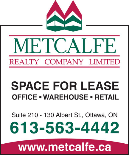 Metcalfe Realty Company Limited (613-563-4442) - Display Ad - REALTY   COMPANY   LIMITED SPACE FOR LEASE OFFICE   WAREHOUSE   RETAIL Suite 210 - 130 Albert St., Ottawa, ON 613-563-4442 www.metcalfe.ca