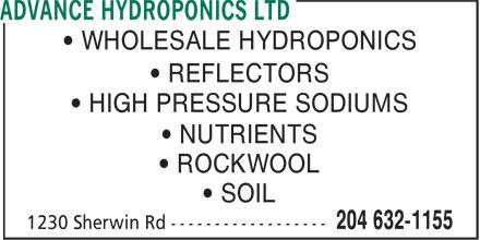 Advance Hydroponics Ltd (204-632-1155) - Annonce illustrée======= - • WHOLESALE HYDROPONICS • REFLECTORS • HIGH PRESSURE SODIUMS • NUTRIENTS • ROCKWOOL • SOIL