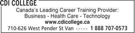 CDI College (1-888-707-0573) - Annonce illustrée======= - Canada's Leading Career Training Provider: Business - Health Care - Technology www.cdicollege.ca