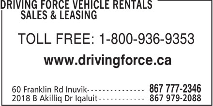 Driving Force Vehicle Rentals Sales & Leasing (867-777-2346) - Annonce illustrée======= - TOLL FREE: 1-800-936-9353 www.drivingforce.ca