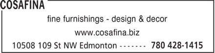 CosaFina (780-428-1415) - Display Ad - fine furnishings - design & decor www.cosafina.biz fine furnishings - design & decor www.cosafina.biz