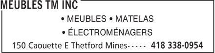Meubles TM Inc (418-338-0954) - Display Ad - • ÉLECTROMÉNAGERS • MEUBLES • MATELAS