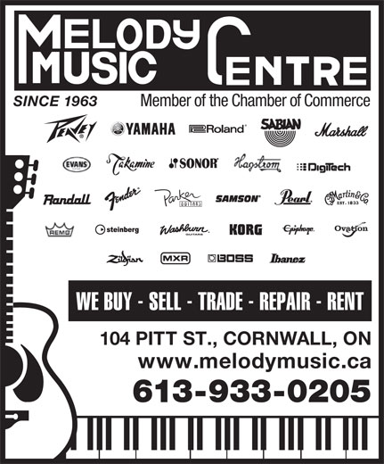 Melody Music Centre (613-933-0205) - Annonce illustrée======= - SINCE 1963 Member of the Chamber of Commerce WE BUY - SELL - TRADE - REPAIR - RENT 104 PITT ST., CORNWALL, ON www.melodymusic.ca 613-933-0205