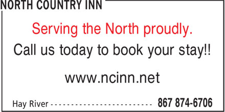 North Country Inn (867-874-6706) - Annonce illustrée======= - Serving the North proudly. Call us today to book your stay!! www.ncinn.net