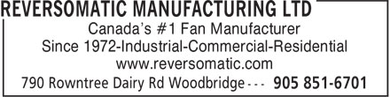 Reversomatic Manufacturing Ltd (905-851-6701) - Annonce illustrée======= - Canada's #1 Fan Manufacturer Since 1972-Industrial-Commercial-Residential www.reversomatic.com Canada's #1 Fan Manufacturer Since 1972-Industrial-Commercial-Residential www.reversomatic.com
