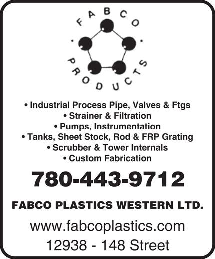 Fabco Plastics Western Ltd (780-451-0238) - Annonce illustrée======= - Industrial Process Pipe, Valves & Ftgs Strainer & Filtration Pumps, Instrumentation Tanks, Sheet Stock, Rod & FRP Grating Scrubber & Tower Internals Custom Fabrication 780-443-9712 FABCO PLASTICS WESTERN LTD. www.fabcoplastics.com 12938 - 148 Street Industrial Process Pipe, Valves & Ftgs Strainer & Filtration Pumps, Instrumentation Tanks, Sheet Stock, Rod & FRP Grating Scrubber & Tower Internals Custom Fabrication 780-443-9712 FABCO PLASTICS WESTERN LTD. www.fabcoplastics.com 12938 - 148 Street