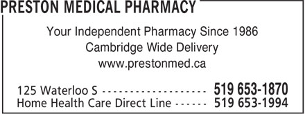 Preston Medical Pharmacy (519-653-1870) - Display Ad - Your Independent Pharmacy Since 1986 Cambridge Wide Delivery www.prestonmed.ca