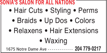Sonia's Salon For All Nations (204-779-0217) - Annonce illustrée======= - • Hair Cuts • Styling • Perms • Braids • Up Dos • Colors • Relaxens • Hair Extensions • Waxing