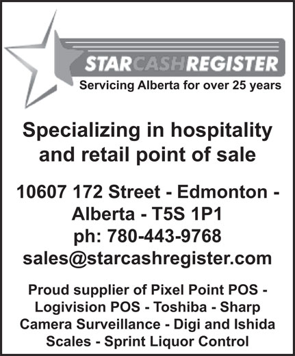 Star Cash Register (780-455-7636) - Annonce illustrée======= - Servicing Alberta for over 25 years Specializing in hospitality and retail point of sale 10607 172 Street - Edmonton - Alberta - T5S 1P1 ph: 780-443-9768 Proud supplier of Pixel Point POS - Logivision POS - Toshiba - Sharp Camera Surveillance - Digi and Ishida Scales - Sprint Liquor Control