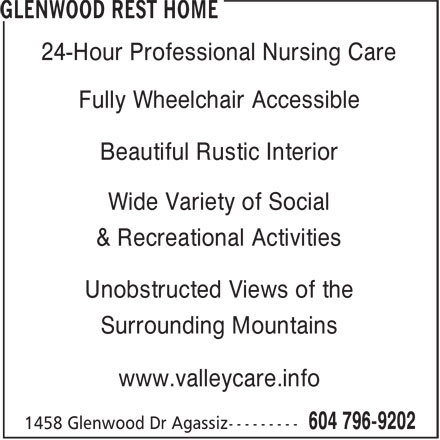Glenwood Rest Home (604-796-9202) - Display Ad - 24-Hour Professional Nursing Care Fully Wheelchair Accessible Beautiful Rustic Interior Wide Variety of Social & Recreational Activities Unobstructed Views of the Surrounding Mountains www.valleycare.info