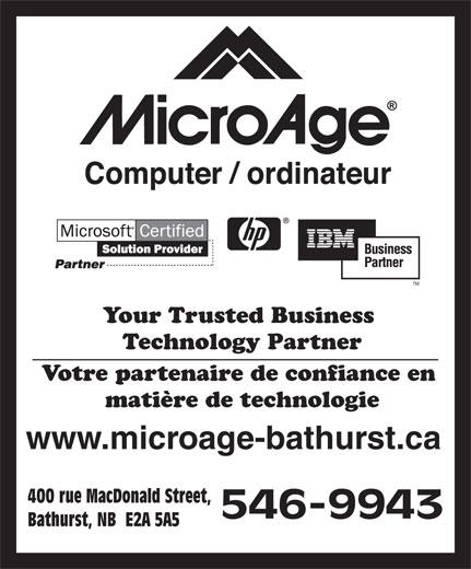 MicroAge (506-546-9943) - Annonce illustrée======= - matière de technologie Votre partenaire de confiance en www.microage-bathurst.ca 400 rue MacDonald Street, Bathurst, NB  E2A 5A5 Your Trusted Business Technology Partner