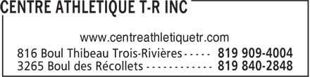 Centre Athlétique T-R Inc (819-909-4004) - Annonce illustrée======= - www.centreathletiquetr.com