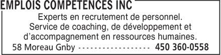 Emplois Compétences Inc (450-360-0558) - Annonce illustrée======= - Experts en recrutement de personnel. Service de coaching, de développement et d'accompagnement en ressources humaines.