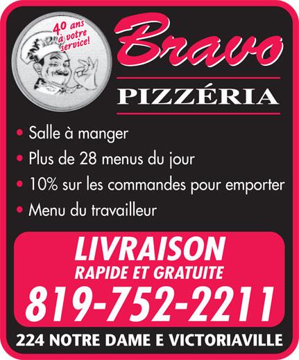 Bravo Pizzeria Victoriaville (819-752-2211) - Display Ad - 819-752-2211 10% sur les commandes pour emporter Menu du travailleur 224 NOTRE DAME E VICTORIAVILLE LIVRAISON RAPIDE ET GRATUITE Plus de 28 menus du jour Salle à manger