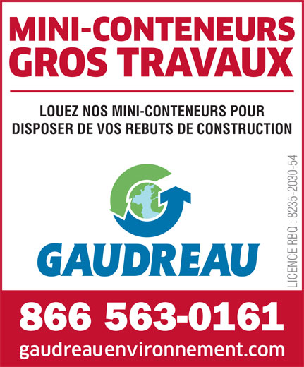 Gaudreau Environnement Inc (819-758-8378) - Annonce illustrée======= - LICENCE RBQ : 8235-2030-54 866 563-0161 LOUEZ NOS MINI-CONTENEURS POUR DISPOSER DE VOS REBUTS DE CONSTRUCTION