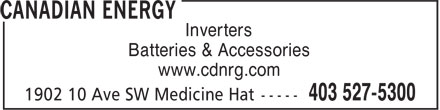 Canadian Energy (403-527-5300) - Display Ad - Inverters Batteries & Accessories www.cdnrg.com