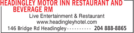 Headingley Motor Inn Restaurant And Beverage RM (204-888-8865) - Annonce illustrée======= - Live Entertainment & Restaurant www.headingleyhotel.com