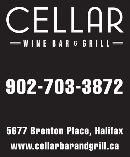 Cellar Wine Bar & Grill (902-835-1592) - Annonce illustrée======= - 902-703-3872 5677 Brenton Place, Halifax www.cellarbarandgrill.ca