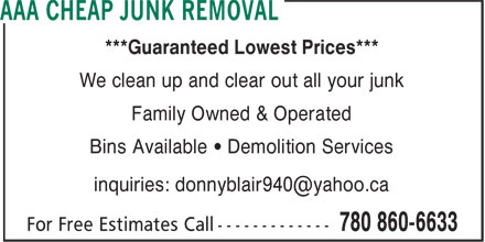 AAA Cheap Junk Removal (780-860-6633) - Annonce illustrée======= - ***Guaranteed Lowest Prices*** We clean up and clear out all your junk Family Owned & Operated Bins Available • Demolition Services